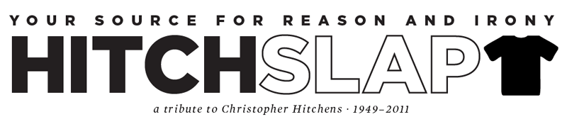 hitchslap store: t-shirts, mugs - all that is christopher hitchens - irony and reason